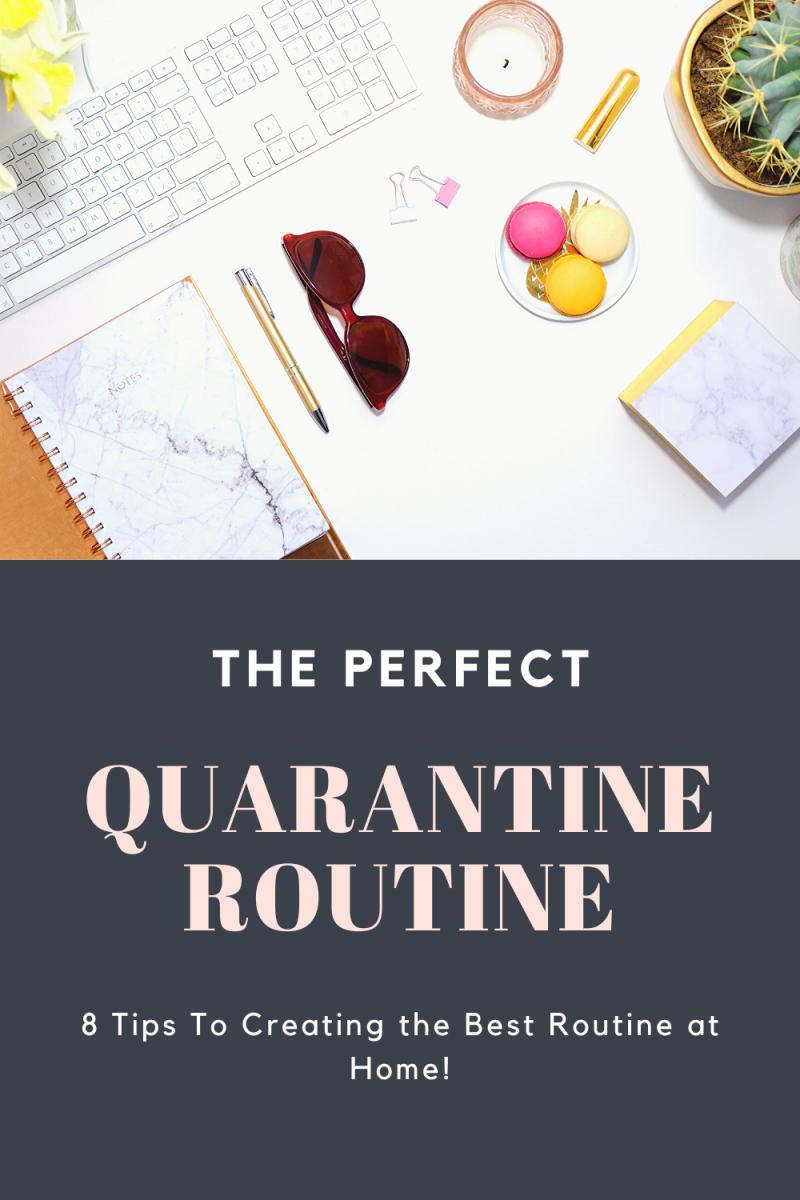 The Perfect Quarantine Routine